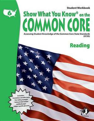 Swyk on the Common Core Reading Gr 6, Student Workbook: Assessing Student Knowledge of the Common Core State Standards