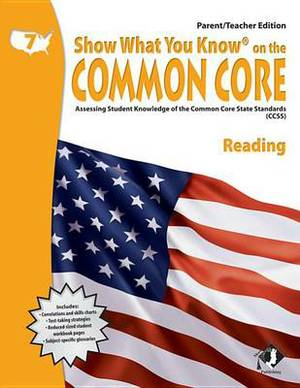 Swyk on the Common Core Reading Gr 7, Parent/Teacher Edition: Assessing Student Knowledge of the Common Core State Standards
