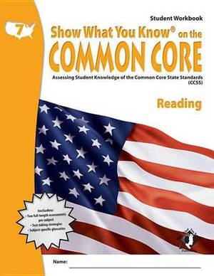 Swyk on the Common Core Reading Gr 7, Student Workbook: Assessing Student Knowledge of the Common Core State Standards