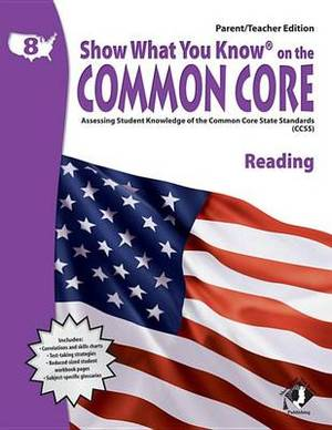 Swyk on the Common Core Reading Gr 8, Parent/Teacher Edition: Assessing Student Knowledge of the Common Core State Standards