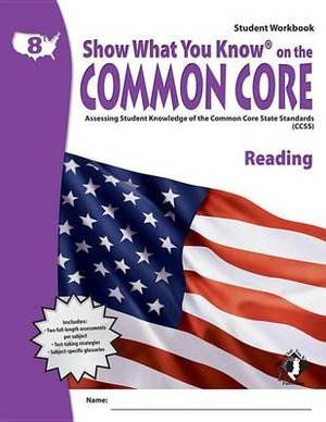 Swyk on the Common Core Reading Gr 8, Student Workbook: Assessing Student Knowledge of the Common Core State Standards