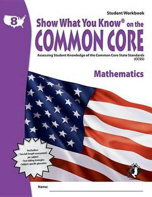 Swyk on the Common Core Math Gr 8, Student Workbook: Assessing Student Knowledge of the Common Core State Standards