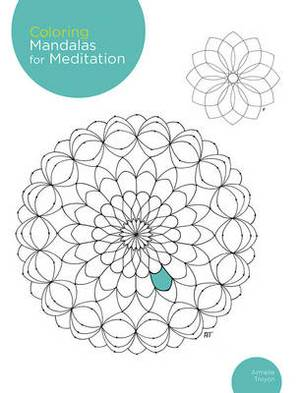 Coloring Mandalas for Meditation: 200 original illustrations
