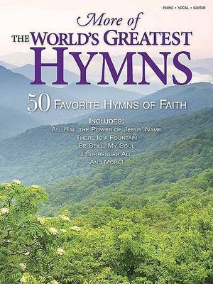 More of the World's Greatest Hymns: Piano/ Vocal/ Guitar