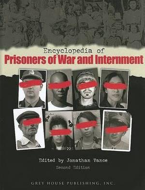 Encyclopedia of Prisoners of War & Internment