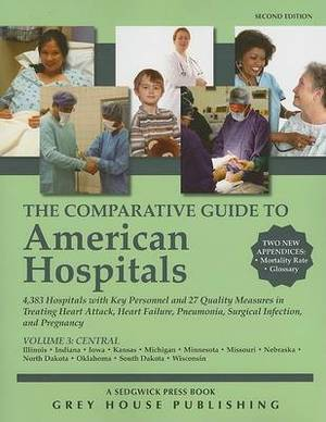 The Comparative Guide to American Hospitals, Volume 3: Central Region