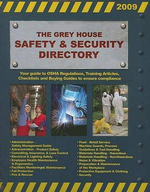 The Grey House Safety & Security Directory, 2009