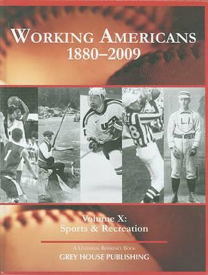 Working Americans, 1880-2009 - Volume 10: Sports & Recreation