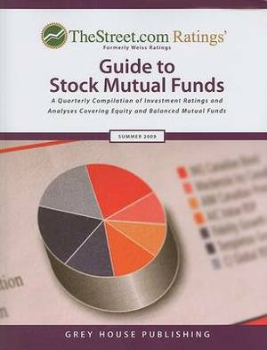 TheStreet.com Ratings' Guide to Stock Mutual Funds: A Quarterly Compilation of Investment Ratings and Analyses Covering Equity and Balanced Mutual Funds