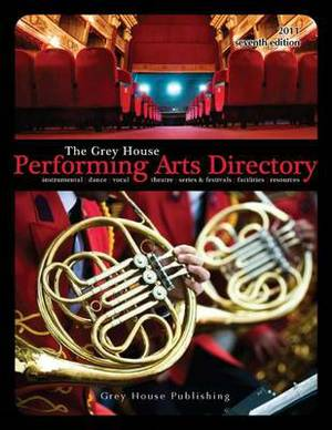 The Grey House Performing Arts Directory 2011