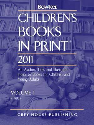 Childrens Books in Print 2 Volume Set 2011