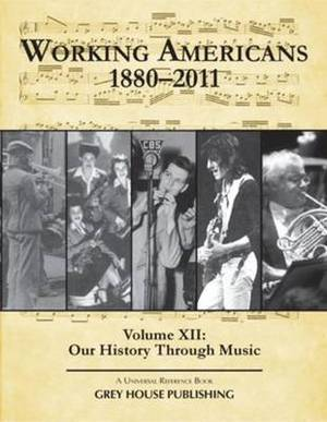 Working Americans, 1880-2011: Volume 12: Our History Through Music
