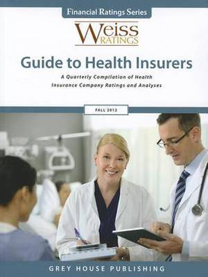 Weiss Ratings' Guide to Health Insurers, Fall 2012