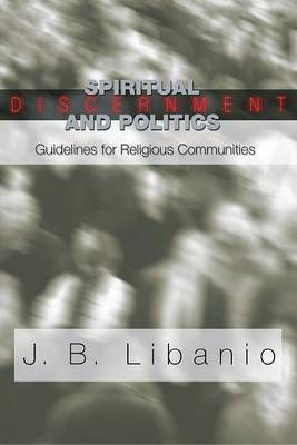 Spiritual Discernment and Politics: Guidelines for Religious Communities