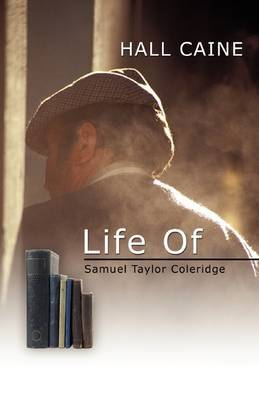 Life of Samuel Taylor Coleridge