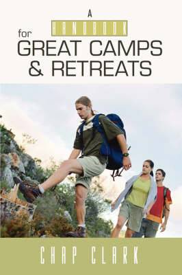 Handbook for Great Camps and Retreats