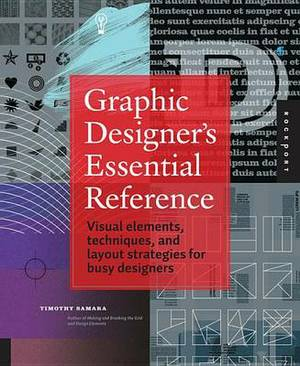 Graphic Designer's Essential Reference: Visual Ingredients, Techniques, and Layout Strategies for Graphic Designers