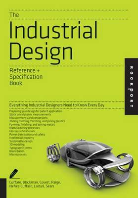 The Industrial Design Reference and Specification Book: Everything Industrial Designers Need to Know Everyday