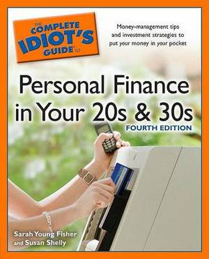 Complete Idiots Guide to Personal Finance in Your 20s & 30s