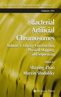 Bacterial Artificial Chromosomes: Library Construction,Physical Mapping,and Sequencing: v.1