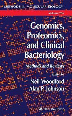 Genomics,Proteomics,and Ciinical Bacteriology: Methods and Reviews