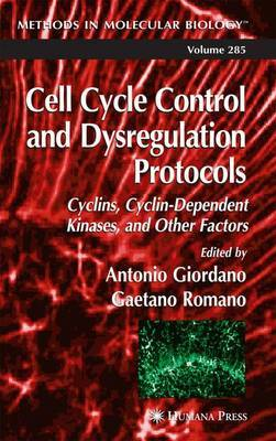 Cell Cycle Control and Dysregulation Protcocols: Cyclins,Cyclin-dependent Kinases,and Other Factors