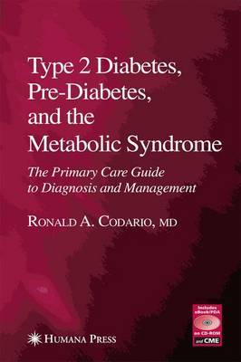 Type 2 Diabetes, Pre-diabetes and the Metabolic Syndrome: The Primary Care Guide to Diagnosis and Management