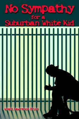 No Sympathy for a Suburban White Kid