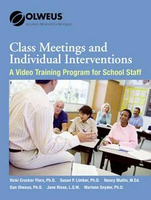 Class Meetings and Individual Intervention: A Video Training Program for School Staff