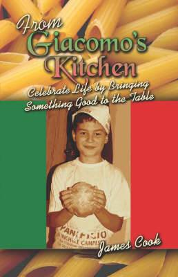From Giacomo's Kitchen: Celebrate Life by Bringing Something Good to the Table