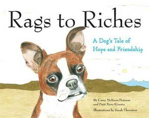 Rags to Riches: A Dog's Tale of Hope and Friendship