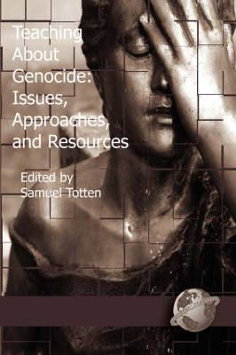 Teaching About Genocide: Issues, Approaches, and Resources
