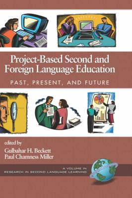Project-based Second and Foreign Language Education: Past, Present and Future