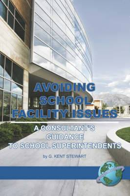 Avoiding School Facility Issues: A Consultant's Guidance to School Superintendents