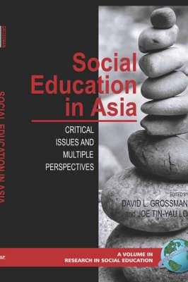 Social Education in the Asia: Critical Issues and Multiple Perspectives