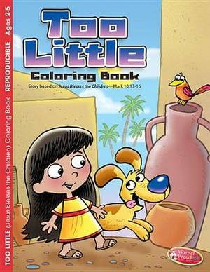 Too Little (Jesus Blesses Children): Coloring Book for Ages 2-5