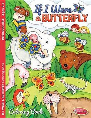 If I Were a Butterfly: Coloring/Activity Book Ages 2-5