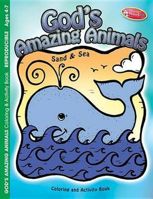 God's Amazing Animals: Sand and Sea: Coloring/Activity Book for Ages 4-7
