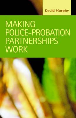 Making Police-Probation Partnerships Work