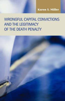 Wrongful Capital Convictions and the Legitimacy of the Death Penalty