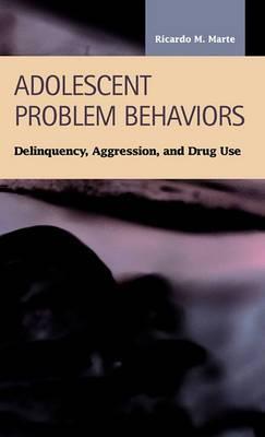 Adolescent Problem Behaviors: Delinquency, Aggression, and Drug Use