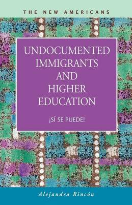 Undocumented Immigrants and Higher Education: S Se Puede!