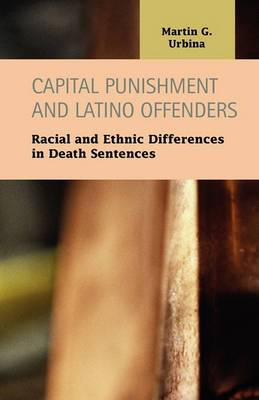 Capital Punishment and Latino Offenders: Racial and Ethnic Differences in Death Sentences