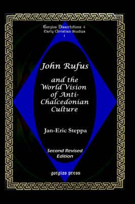 John Rufus and the World Vision of Anti-Chalcedonean Culture