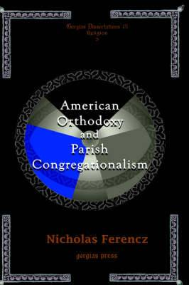 American Orthodoxy and Parish Congregationalism
