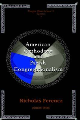 American Orthodoxy and Parish Congregationalism