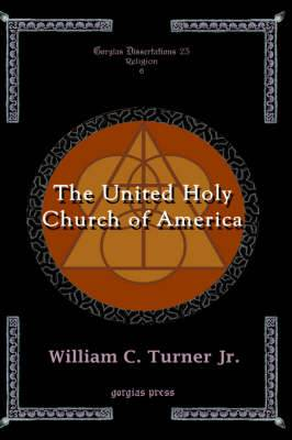 The United Holy Church of America: A Study in Black Holiness-pentecostalism