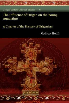 The Influence of Origen on the Young Augustine