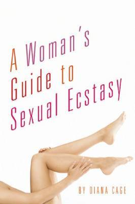 A Woman's Guide to Sexual Ecstasy