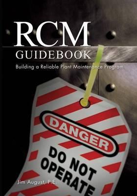 RCM Guidebook: Building a Reliable Plant Maintenance Program